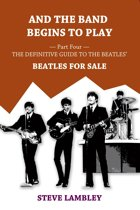 And the Band Begins to Play. Part Four: The Definitive Guide to the Beatles' Beatles For Sale