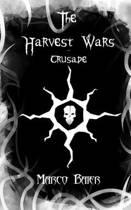 Crusade (the Harvest Wars, Part 2)