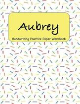 Aubrey - Handwriting Practice Paper Workbook: 8.5 x 11 Notebook with Dotted Lined Sheets - 100 Pages