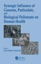 Synergic Influence of Gaseous, Particulate, and Biological Pollutants on Human Health