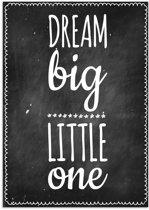 DesignClaud Dream Big Little One - Kinderkamer poster - Zwart A2 + Fotolijst zwart