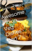 Awesome Indian Veg Dishes - Part 7