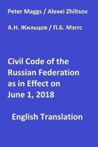 Civil Code of the Russian Federation as in Effect June 1, 2018