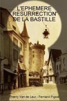 L'Ephemere Resurrection de la Bastille