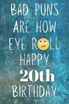 Bad Puns Are How Eye Roll Happy 20th Birthday