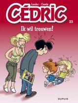Cedric 23. Ik Wil Trouwen!