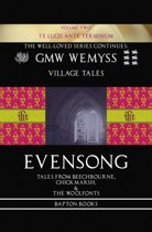 Evensong: Tales from Beechbourne, Chickmarsh, & the Woolfonts: Book Two: Te Lucis Ante Terminum