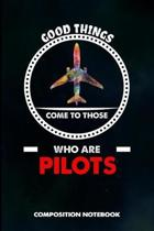 Good Things Come to Those Who Are Pilots