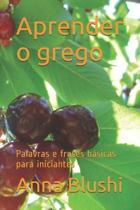 Aprender o grego: Palavras e frases b�sicas para iniciantes