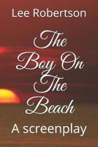 The Boy On The Beach: A screenplay