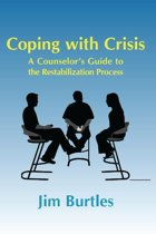 Coping with Crisis: A Counsellor's Guide to the Restabilization Process