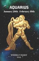 Aquarius January 20th - February 18th Weekly Diary 2019