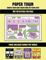Art Activities for Kids (Paper Town - Create Your Own Town Using 20 Templates)