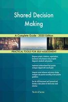 Shared Decision Making A Complete Guide - 2020 Edition