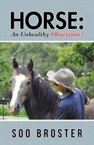 Horse: an Unhealthy Obsession?