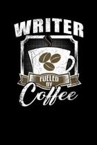 Writer Fueled by Coffee: Funny 6x9 College Ruled Lined Notebook for Writers and Authors
