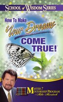 How To Make Your Dreams Come True!