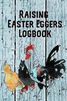 Raising Easter Eggers Log Book