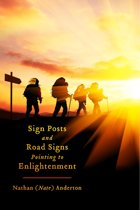 Sign Posts and Road Signs Pointing to Enlightenment
