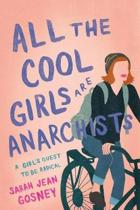 All the Cool Girls Are Anarchists