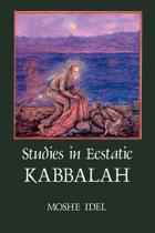 Studies in Ecstatic Kabbalah