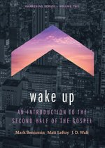 Wake Up: An Introduction to the Second Half of the Gospel