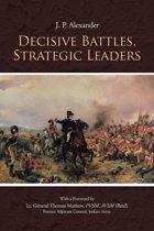 Decisive Battles, Strategic Leaders