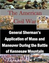 General Sherman's Application of Mass and Maneuver During the Battle of Kennesaw Mountain