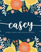 Casey: Notebook - Libreta - Cahier - Taccuino - Notizbuch: 110 pages paginas seiten pagine: Modern Florals First Name Noteboo