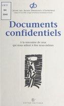 Documents confidentiels : à la rencontre de ceux qui nous aident à être nous-mêmes