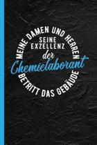 Meine Damen Und Herren Seine Exzellenz Der Chemielaborant Betritt Das Geb ude