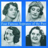 Four Famous Sopranos of the Past
