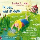 Boek cover Ik ben, wat ik denk! / druk Heruitgave van Louise L. Hay (Paperback)