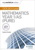 My Revision Notes: OCR (A) A Level Mathematics Year 1/AS (Pure)