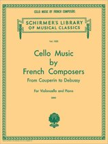 Cello Music By French Composers From Couperin To Debussy