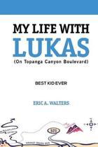 My Life with Lukas (On Topanga Canyon Boulevard)