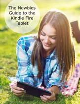 The Newbies Guide to the Kindle Fire Tablet