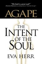 Agape, the Intent of the Soul