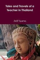 Tales and Travels of a Teacher in Thailand