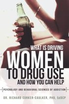 What Is Driving Women to Drug Use and How You Can Help