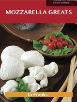 Mozzarella Greats: Delicious Mozzarella Recipes, The Top 100 Mozzarella Recipes