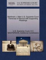 Markham V. Allen U.S. Supreme Court Transcript of Record with Supporting Pleadings