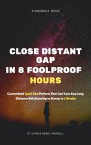Close Distant Gap in 8 Foolproof Hours