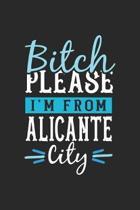 Bitch Please I'm From Alicante City