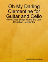 Oh My Darling Clementine for Guitar and Cello - Pure Duet Sheet Music By Lars Christian Lundholm