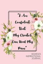 I Am Confident that My Creator Can Heal Women's Inspirational Journal