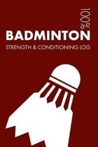 Badminton Strength and Conditioning Log