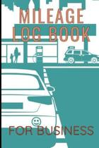 Mileage Log Book For Business: Vehicle Gas Mileage Tracker Journal Logbook For Taxes