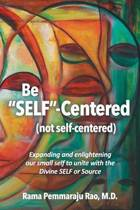 Be Self-centered! Not Self-centered