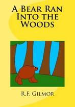 A Bear Ran Into the Woods